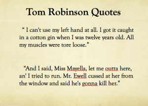 Tom Robinson said the these quote when he was in the court house. He was trying to explain his case, Tom wasn't even able to rape Mayella.