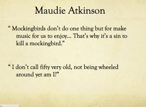 Maudie says these quotes show how smart and well spoken she is.